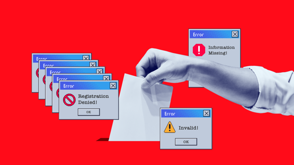 """A hand casting a ballot accompanied by various error messages that include warnings like """"REGISTRATION DENIED"""", """"INFORMATION MISSING!"""" and """"INVALID!"""""""