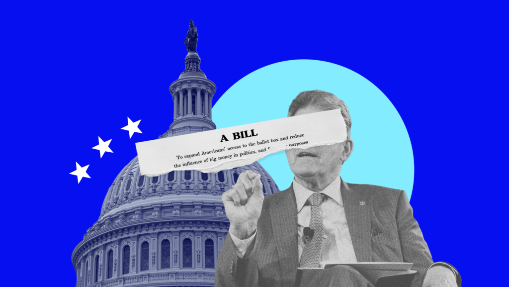 """A collage featuring Senator Joe Machin, the U.S. Capitol and a snippet of text from the Freedom to Vote Act that reads, """"A BILL TO EXPAND AMERICANS' ACCESS TO THE BALLOT BOX AND REDUCE THE INFLUENCE OF BIG MONEY IN POLITICS AND FOR OTHER PURPOSES"""""""