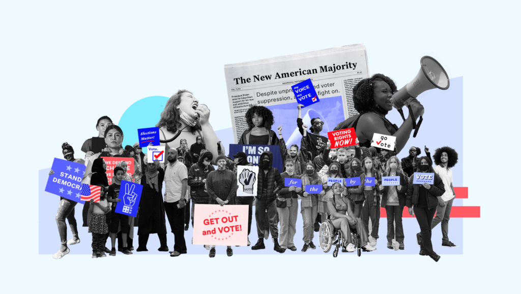 """A group of people holding megaphones and different pro-democracy signs with sayings like, """"GET OUT AND VOTE, FOR THE PEOPLE BY THE PEOPLE, VOTING RIGHTS NOW, MY VOICE MY VOTE"""" standing in front of a newspaper with the headline """"THE NEW AMERICAN MAJORITY"""""""
